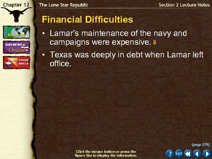 Financial Difficulties • Lamar's maintenance of the navy and campaigns were expensive. • Texas