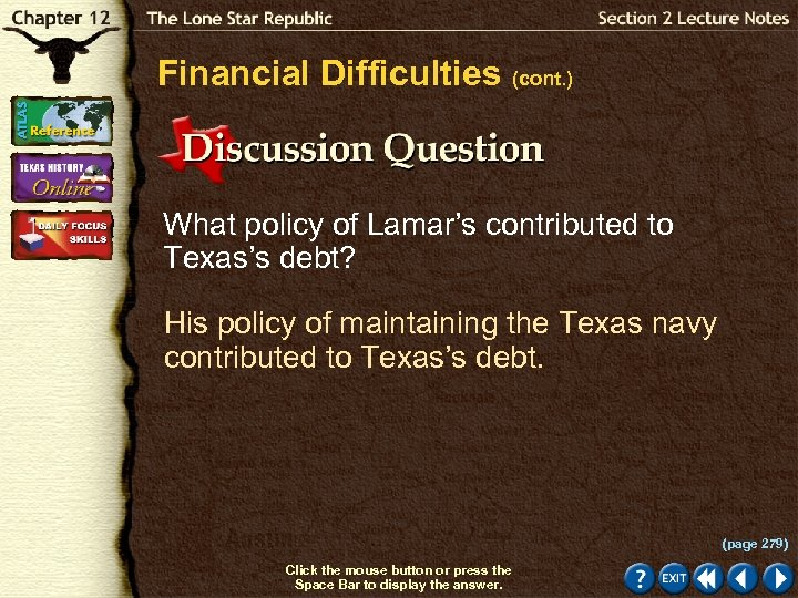 Financial Difficulties (cont. ) What policy of Lamar's contributed to Texas's debt? His policy