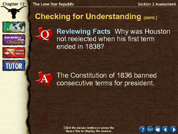 Checking for Understanding (cont. ) Reviewing Facts Why was Houston not reelected when his