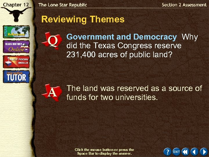 Reviewing Themes Government and Democracy Why did the Texas Congress reserve 231, 400 acres