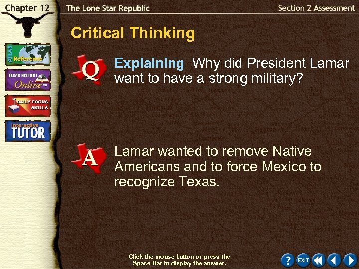 Critical Thinking Explaining Why did President Lamar want to have a strong military? Lamar