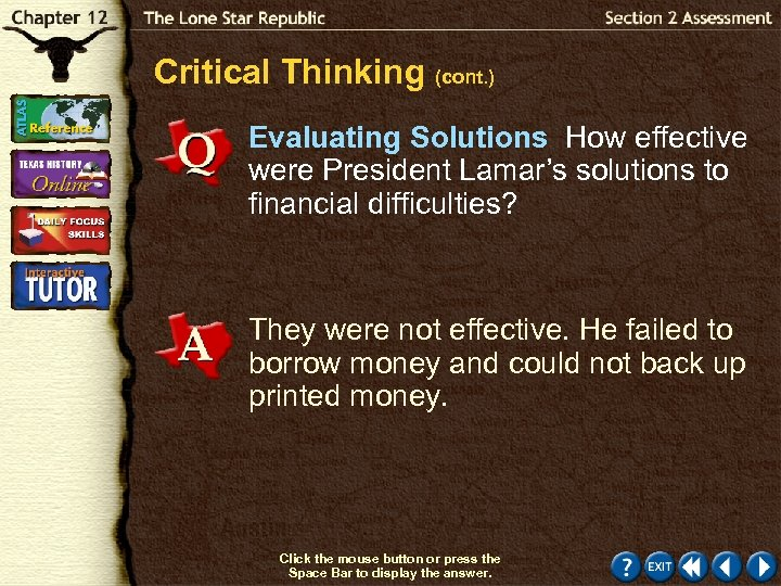 Critical Thinking (cont. ) Evaluating Solutions How effective were President Lamar's solutions to financial