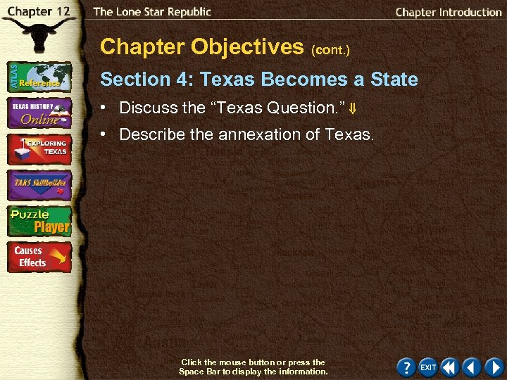 "Chapter Objectives (cont. ) Section 4: Texas Becomes a State • Discuss the ""Texas"