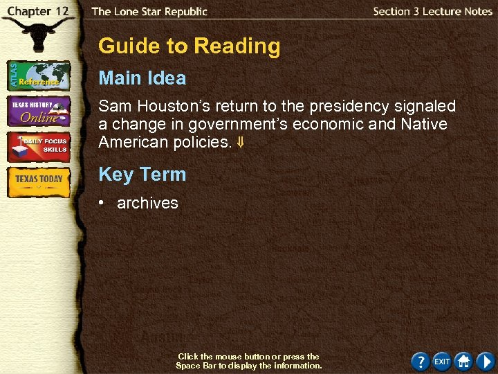 Guide to Reading Main Idea Sam Houston's return to the presidency signaled a change