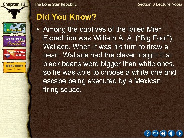 Did You Know? • Among the captives of the failed Mier Expedition was William