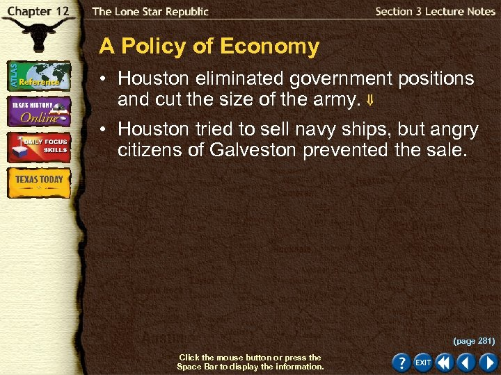 A Policy of Economy • Houston eliminated government positions and cut the size of