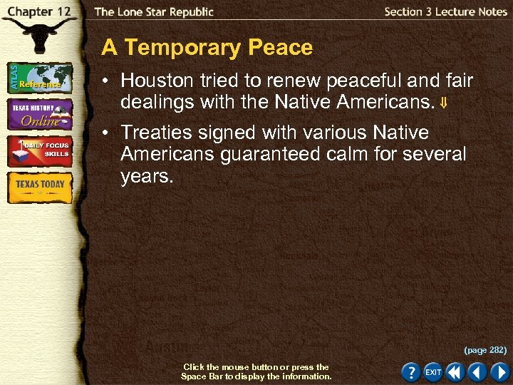 A Temporary Peace • Houston tried to renew peaceful and fair dealings with the