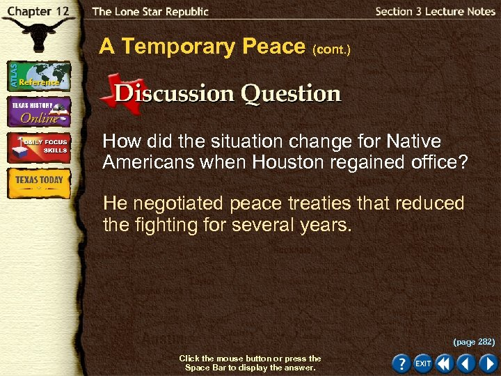 A Temporary Peace (cont. ) How did the situation change for Native Americans when