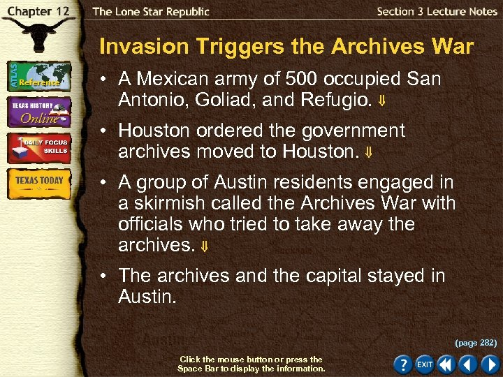 Invasion Triggers the Archives War • A Mexican army of 500 occupied San Antonio,