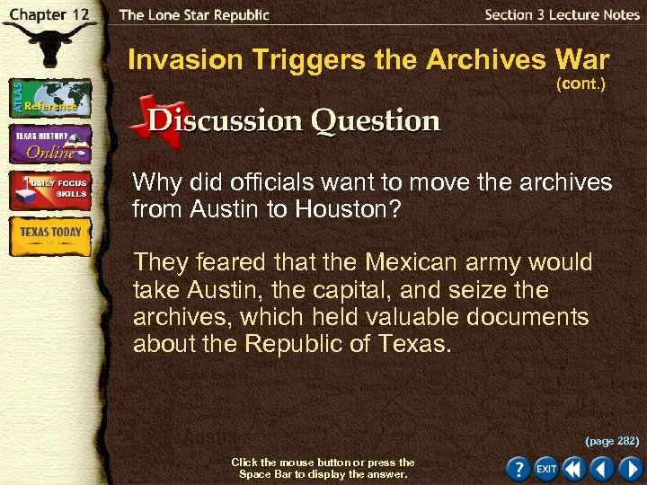 Invasion Triggers the Archives War (cont. ) Why did officials want to move the