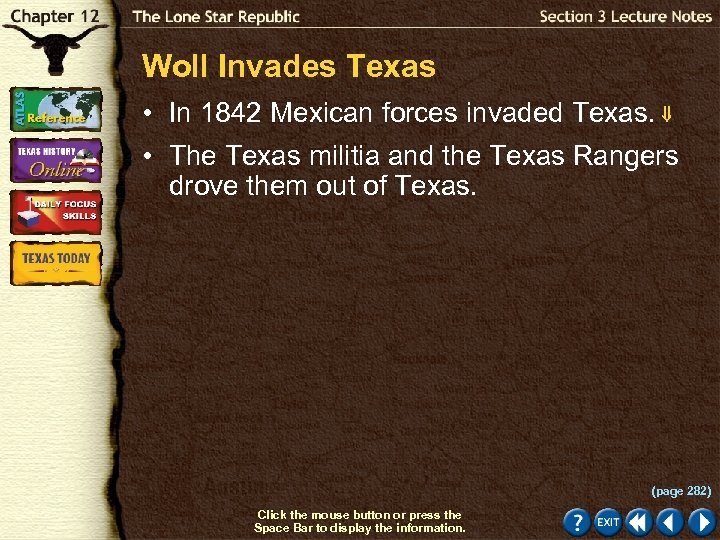Woll Invades Texas • In 1842 Mexican forces invaded Texas. • The Texas militia