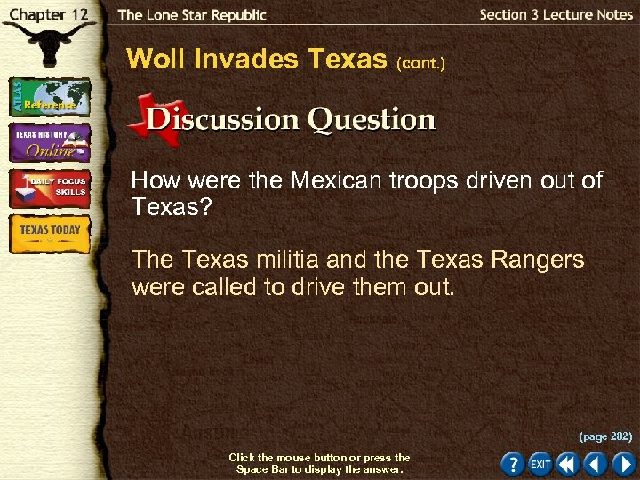 Woll Invades Texas (cont. ) How were the Mexican troops driven out of Texas?