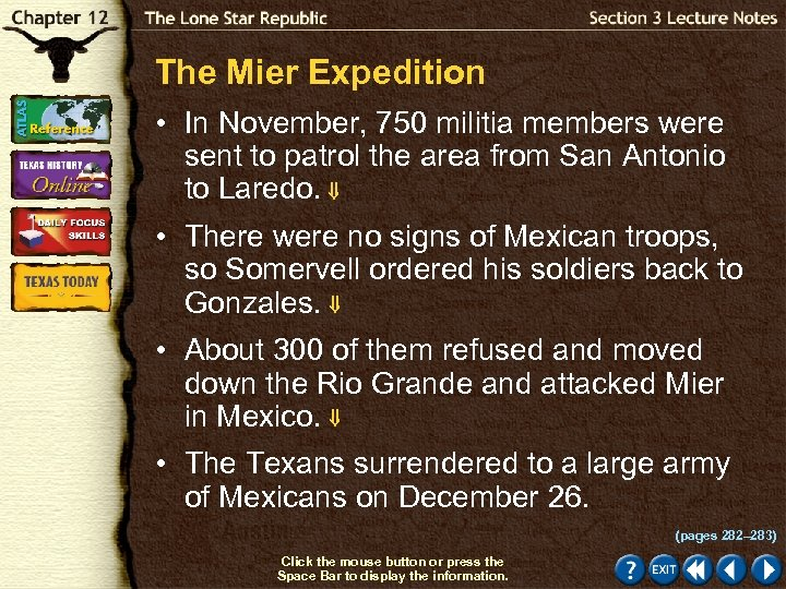 The Mier Expedition • In November, 750 militia members were sent to patrol the