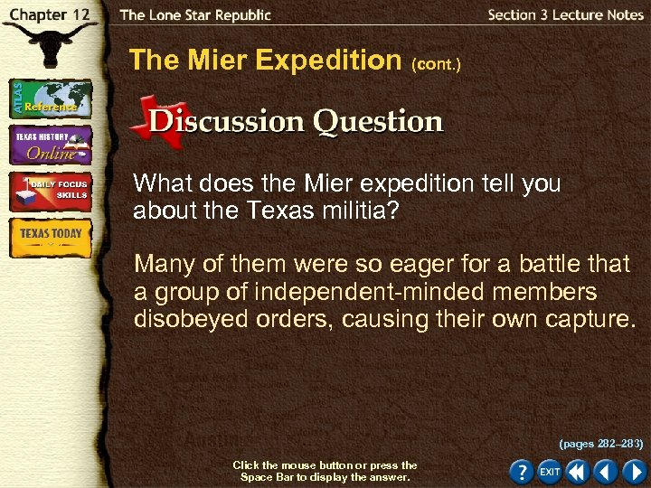The Mier Expedition (cont. ) What does the Mier expedition tell you about the