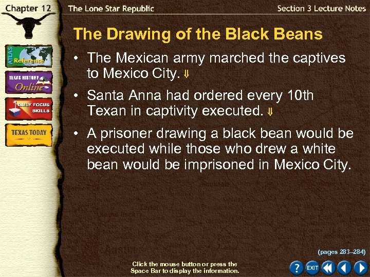 The Drawing of the Black Beans • The Mexican army marched the captives to