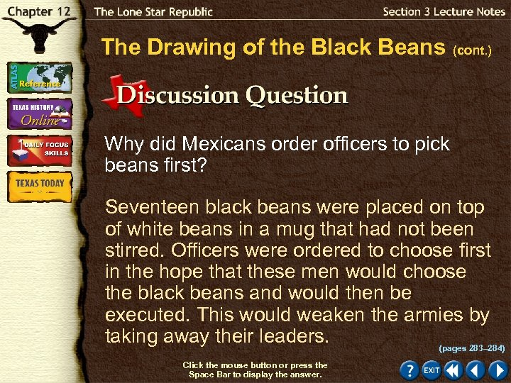 The Drawing of the Black Beans (cont. ) Why did Mexicans order officers to
