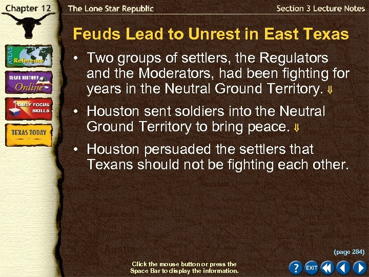 Feuds Lead to Unrest in East Texas • Two groups of settlers, the Regulators