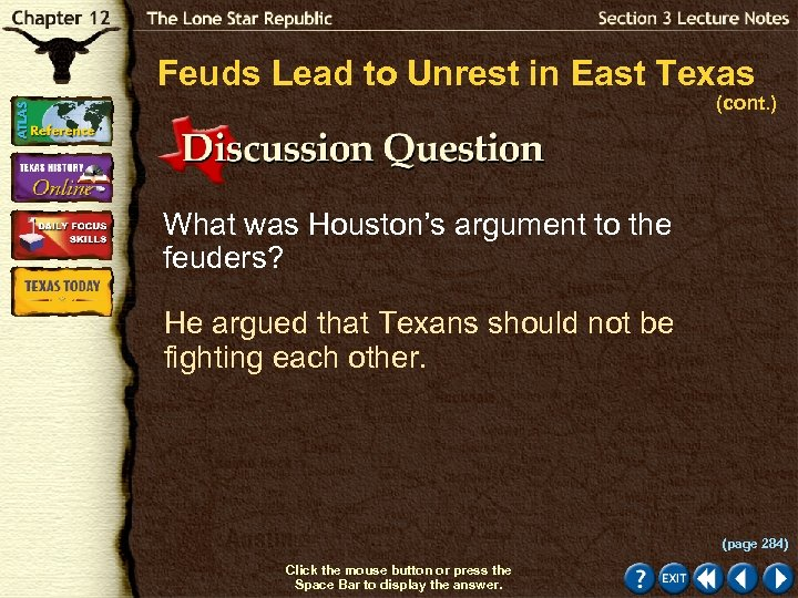 Feuds Lead to Unrest in East Texas (cont. ) What was Houston's argument to