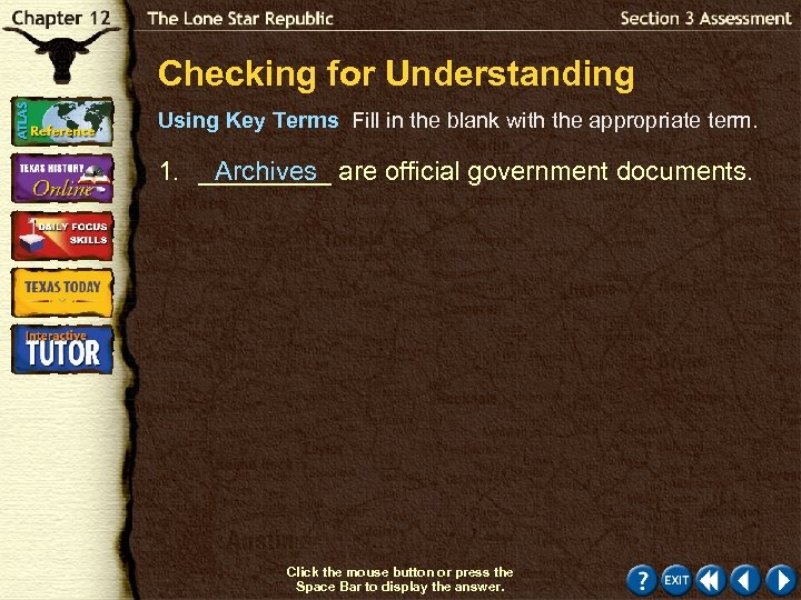 Checking for Understanding Using Key Terms Fill in the blank with the appropriate term.