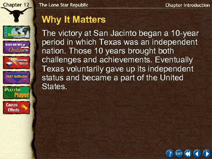 Why It Matters The victory at San Jacinto began a 10 -year period in