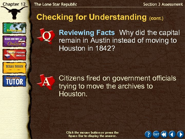 Checking for Understanding (cont. ) Reviewing Facts Why did the capital remain in Austin