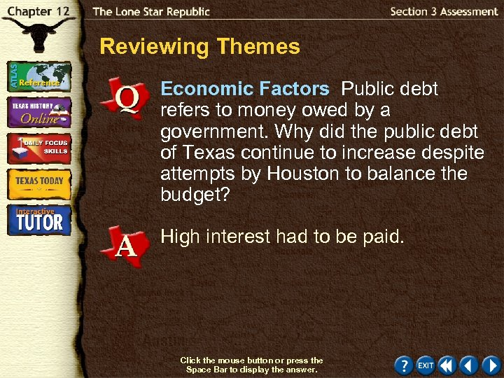 Reviewing Themes Economic Factors Public debt refers to money owed by a government. Why