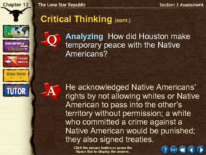 Critical Thinking (cont. ) Analyzing How did Houston make temporary peace with the Native