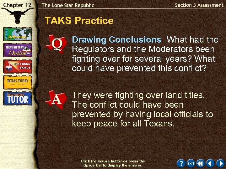 TAKS Practice Drawing Conclusions What had the Regulators and the Moderators been fighting over