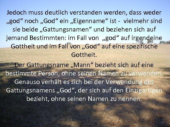"""Jedoch muss deutlich verstanden werden, dass weder """"god"""" noch """"God"""" ein """"Eigenname"""" ist -"""