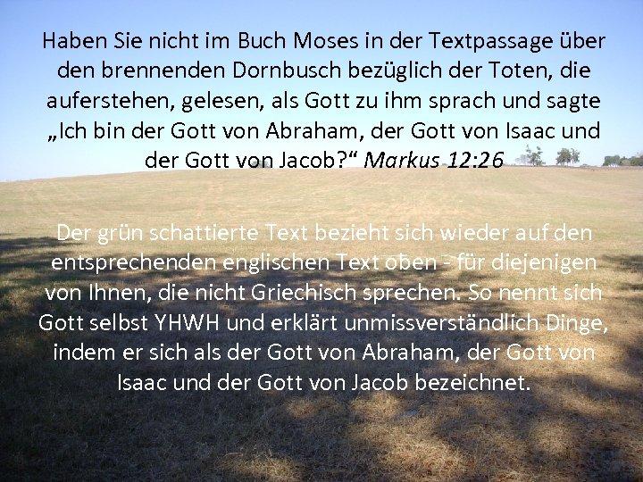 Haben Sie nicht im Buch Moses in der Textpassage über den brennenden Dornbusch bezüglich