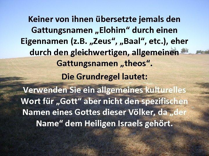 """Keiner von ihnen übersetzte jemals den Gattungsnamen """"Elohim"""" durch einen Eigennamen (z. B. """"Zeus"""","""