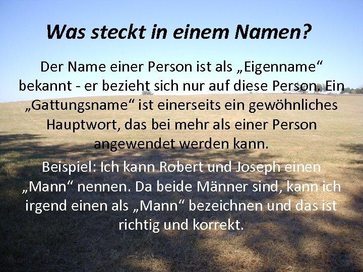 """Was steckt in einem Namen? Der Name einer Person ist als """"Eigenname"""" bekannt -"""