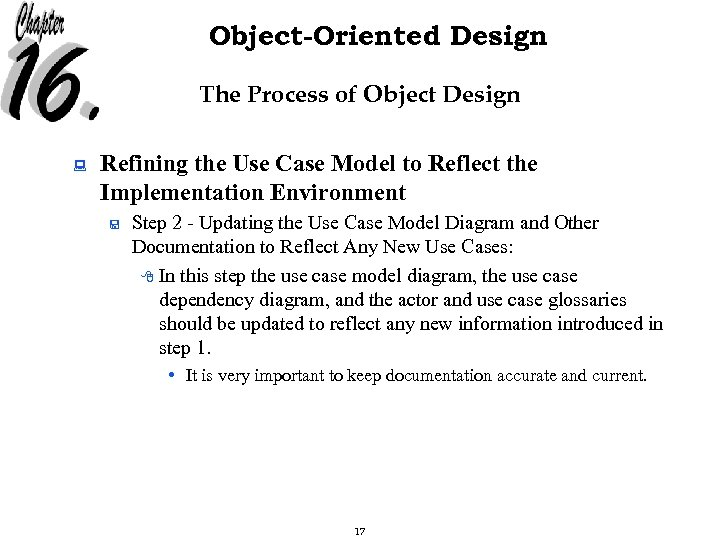 Object-Oriented Design The Process of Object Design : Refining the Use Case Model to