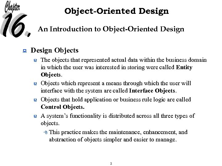 Object-Oriented Design An Introduction to Object-Oriented Design : Design Objects < < The objects