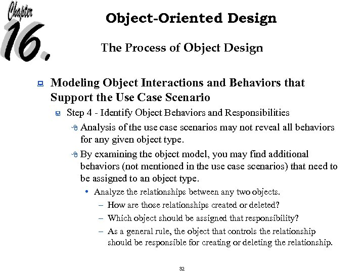 Object-Oriented Design The Process of Object Design : Modeling Object Interactions and Behaviors that