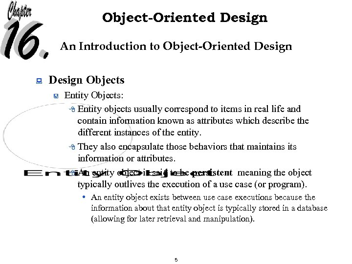 Object-Oriented Design An Introduction to Object-Oriented Design : Design Objects < Entity Objects: 8