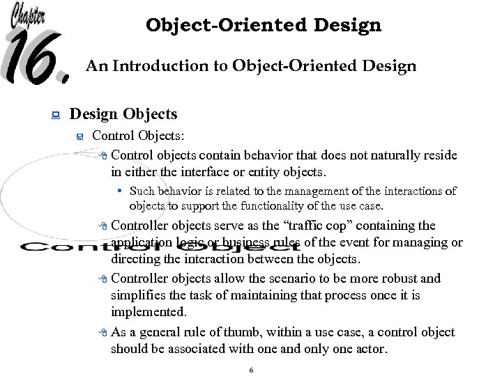 Object-Oriented Design An Introduction to Object-Oriented Design : Design Objects < Control Objects: 8
