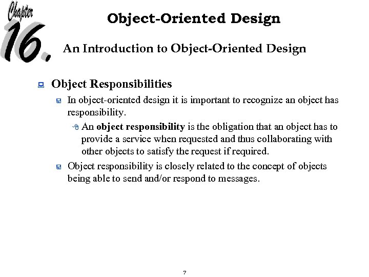 Object-Oriented Design An Introduction to Object-Oriented Design : Object Responsibilities < < In object-oriented