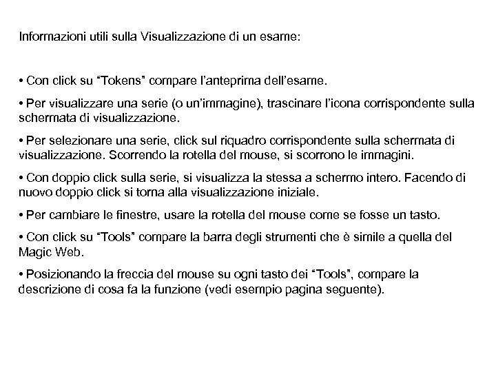 """Informazioni utili sulla Visualizzazione di un esame: • Con click su """"Tokens"""" compare l'anteprima"""