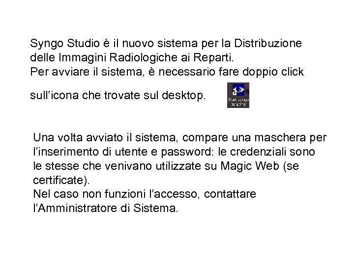 Syngo Studio è il nuovo sistema per la Distribuzione delle Immagini Radiologiche ai Reparti.
