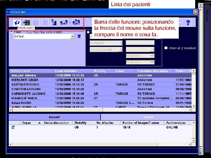 Lista dei pazienti Barra delle funzioni: posizionando la freccia del mouse sulla funzione, compare
