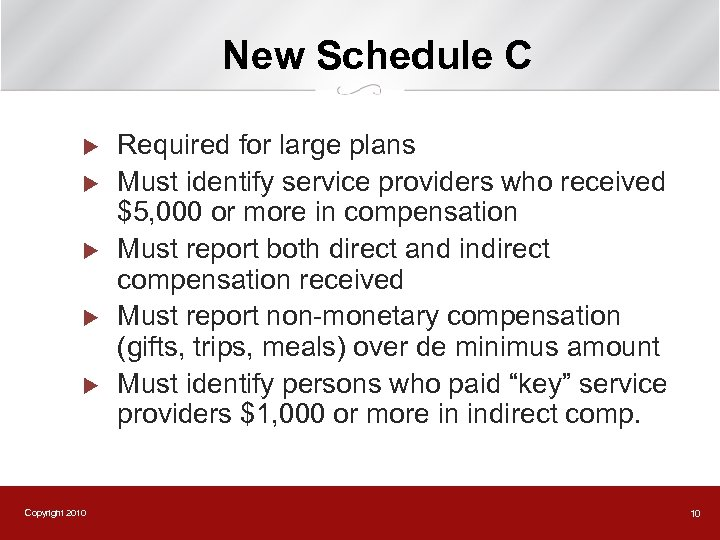 New Schedule C u u u Copyright 2010 Required for large plans Must identify