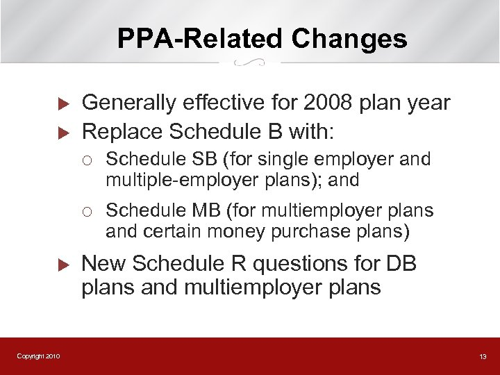PPA-Related Changes u u Generally effective for 2008 plan year Replace Schedule B with:
