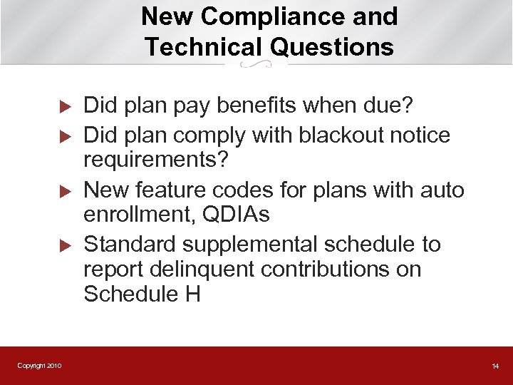New Compliance and Technical Questions u u Copyright 2010 Did plan pay benefits when
