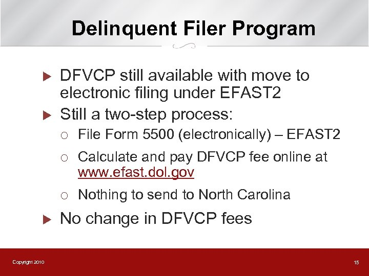 Delinquent Filer Program u u DFVCP still available with move to electronic filing under