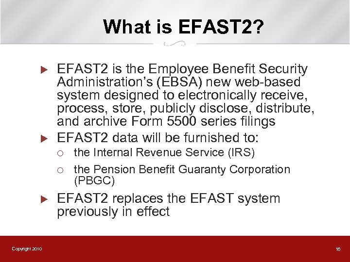 What is EFAST 2? u u EFAST 2 is the Employee Benefit Security Administration's