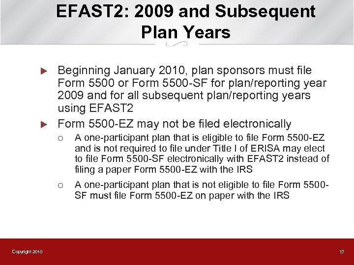 EFAST 2: 2009 and Subsequent Plan Years u u Beginning January 2010, plan sponsors