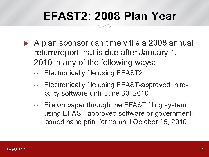 EFAST 2: 2008 Plan Year u A plan sponsor can timely file a 2008