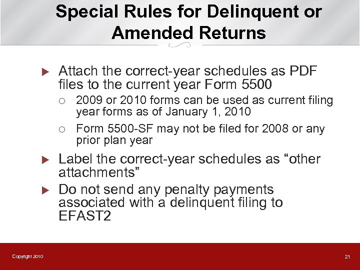 Special Rules for Delinquent or Amended Returns u Attach the correct-year schedules as PDF