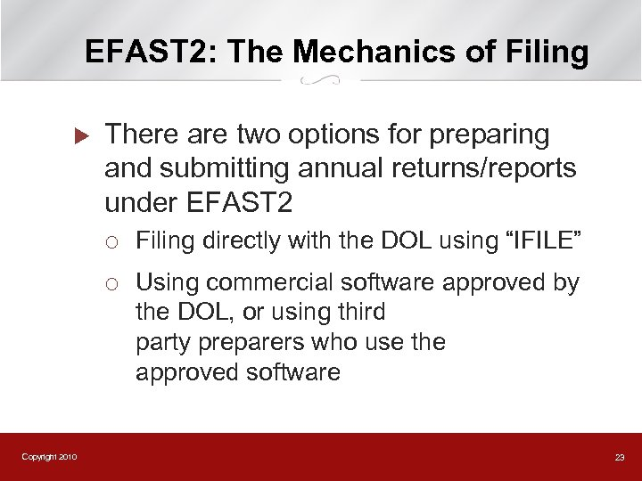 EFAST 2: The Mechanics of Filing u There are two options for preparing and